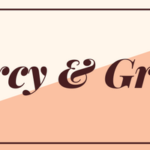 Mercy & Grace: The Issue of Comparison