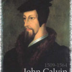 This Date in History – John Calvin's 500th Birthday